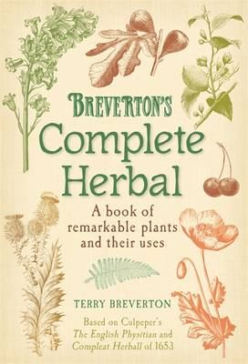 Breverton's Complete Herbal: A Book of Remarkable Plants and Their Uses (Hardback)