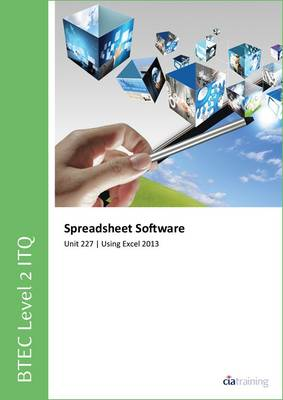 BTEC Level 2 ITQ - Unit 227 - Spreadsheet Software Using Microsoft Excel 2013 (Spiral bound)