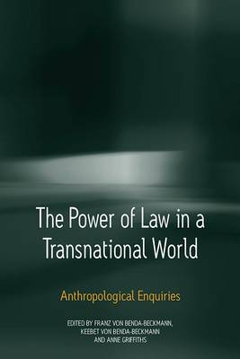 The Power of Law in a Transnational World: Anthropological Enquiries (Paperback)