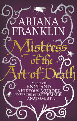 Mistress of the Art of Death: Mistress of the Art of Death, Adelia Aguilar Series 1 - Adelia Aguilar 1 (Paperback)