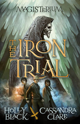 Magisterium: The Iron Trial - The Magisterium 1 (Hardback)