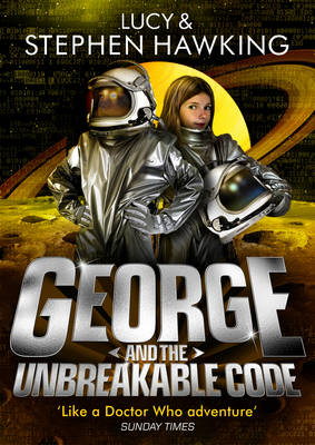 George and the Unbreakable Code - George's Secret Key to the Universe 4 (Hardback)