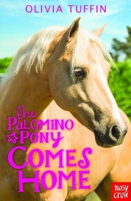The Palomino Pony Comes Home - The Palomino Pony 1 (Paperback)