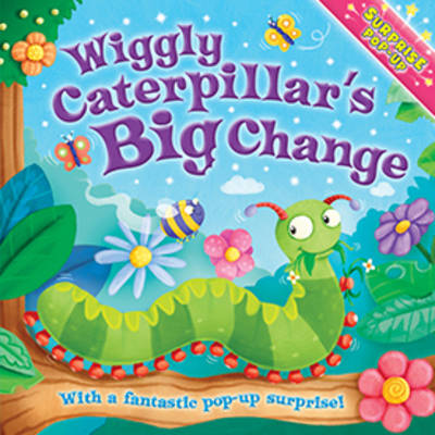 When I Grow Up: Wiggly Caterpillar's Big Change - Surprise Pop Up (Board book)