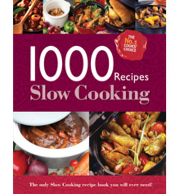 Slow Cooking - 1000 Recipes (Hardback)