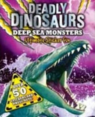 Deep Sea Monsters - S & A Deadly Dinosaurs (Paperback)