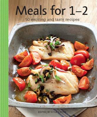 Meals for 1-2: Creative Ideas for Simple and Pleasurable Cooking - Vincent Square Books (Paperback)