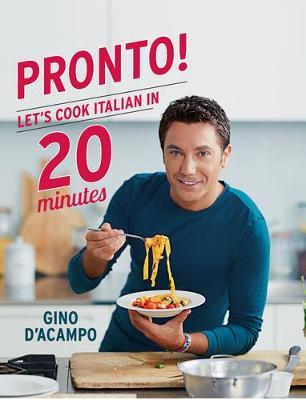 Pronto!: Let's Cook Italian in 20 Minutes (Hardback)