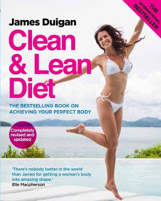 Clean & Lean Diet: The Bestselling Book on Achieving Your Perfect Body - Clean & Lean (Paperback)