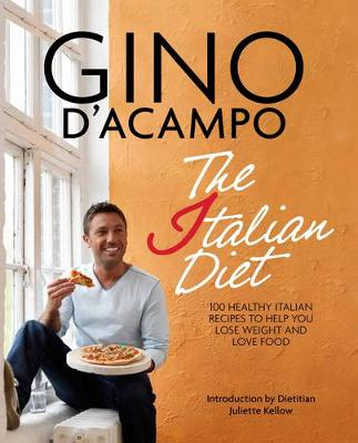 The I Diet: 100 Healthy Italian Recipes to Help You Lose Weight & Love Food (Paperback)