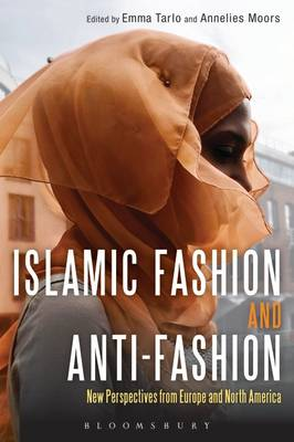 Islamic Fashion and Anti-Fashion: New Perspectives from Europe and North America (Paperback)