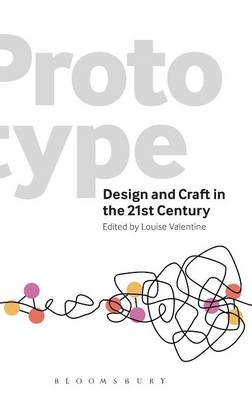 Prototype: Design and Craft in the 21st Century (Hardback)