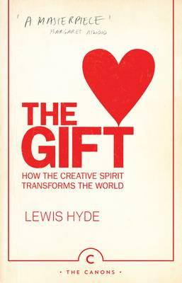The Gift: How the Creative Spirit Transforms the World - The Canons 23 (Paperback)