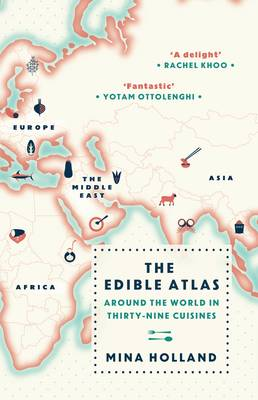 The Edible Atlas: Around the World in Thirty-Nine Cuisines (Hardback)