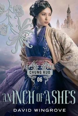 An Inch of Ashes - Chung Kuo Series (Paperback)
