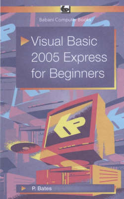 Visual Basic 2005 Express for Beginners (Paperback)