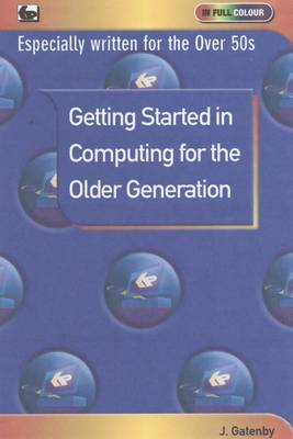 Getting Started in Computing for the Older Generation (Paperback)