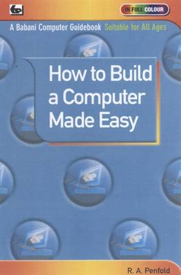 How to Build a Computer Made Easy (Paperback)