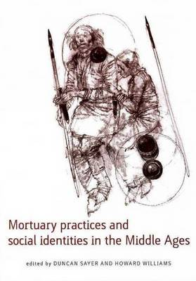 Mortuary Practices and Social Identities in the Middle Ages - Exeter Studies in Medieval Europe (Paperback)