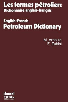 Les Termes Petroliers: Dictionnaire Anglais-Francais. English-French Petroleum Dictionary (Paperback)