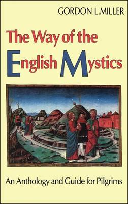 The Way of the English Mystics: An Anthology and Guide for Pilgrims (Paperback)