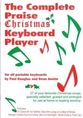 Complete Praise Christmas Keyboard Player: 27 of Your Favourite Christmas Songs Specially Selected, Graded and Arranged for Use at Home or Leading Worship (Paperback)
