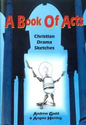 A Book of Acts: Christian Drama Sketches (Paperback)