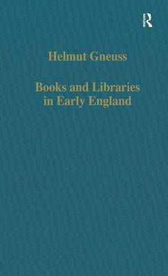 Books and Libraries in Early England - Variorum Collected Studies CS558 (Hardback)