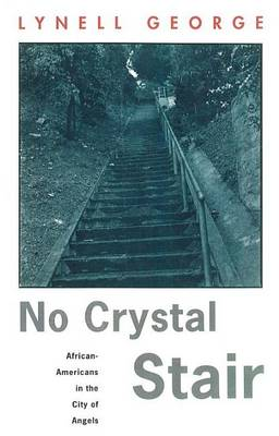 No Crystal Stair: African Americans in the City of Angels - Haymarket (Hardback)