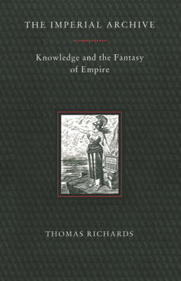 The Imperial Archive: Knowledge and Fantasy of Empire (Paperback)