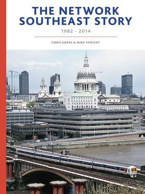 The Network SouthEast Story (Hardback)