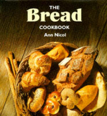The Bread Cookbook - The Cookbook Series (Hardback)