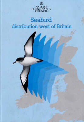 Seabird Distribution West of Britain 1986-1990: Final Report of Phase 3 of the Nature Conservancy Council Seabirds at Sea Project (Paperback)