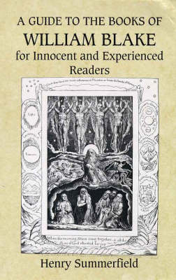 A Guide to the Books of William Blake for Innocent and Experienced Readers (Paperback)