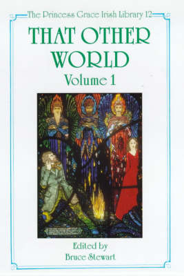 That Other World: v. 1: Supernatural and the Fantastic in Irish Literature and Its Contexts - Princess Grace Irish Library No. 12.  (Hardback)