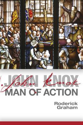 John Knox: Man of Action (Paperback)