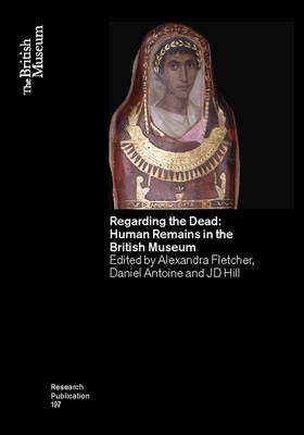 Regarding the Dead: Human Remains in the British Museum (Paperback)
