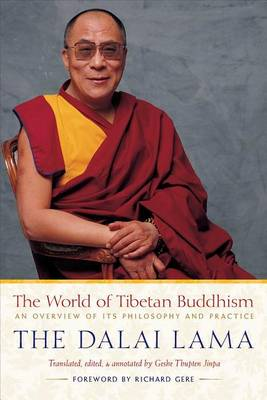 The World of Tibetan Buddhism: An Overview of Its Philosophy and Practice (Paperback)