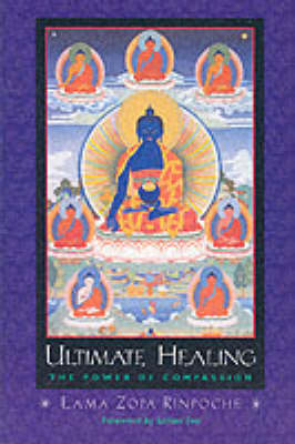 Ultimate Healing: The Power of Compassion (Paperback)