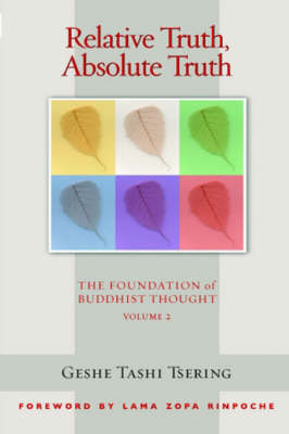 Relative Truth Absolute Truth: The Foundation of Buddhist Thought (Paperback)
