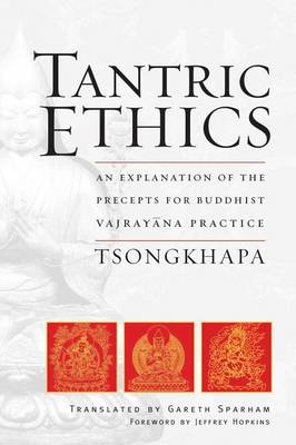 Tantric Ethics: An Explanation of the Precepts for Buddhist Vajrayana Practice (Paperback)