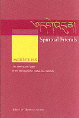 Spiritual Friends: Meditations by Monks and Nuns of the International Mahayana Institute (Paperback)