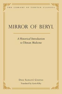 Mirror of Beryl: A Historical Introduction to Tibetan Medical Science (Hardback)