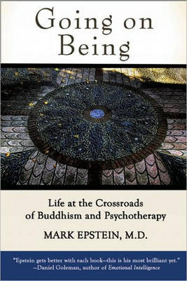 Going on Being: Life at the Crossroads of Buddhism and Psychotherapy (Paperback)