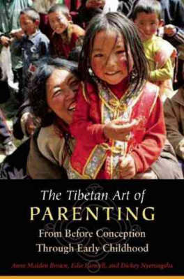 The Tibetan Art of Parenting: From Before Conception Through Early Childhood (Paperback)