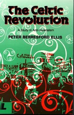 The Celtic Revolution: Study in Anti-imperialism (Paperback)
