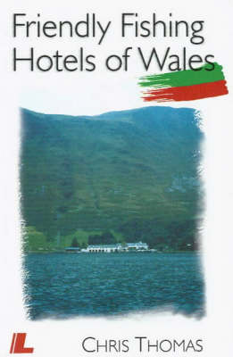 Friendly Fishing Hotels of Wales (Paperback)