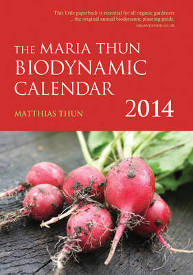 The Maria Thun Biodynamic Calendar 2014: 1 - The Maria Thun Biodynamic Calendar (Paperback)