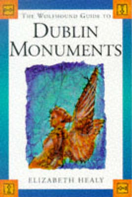 The Wolfhound Guide to Dublin Monuments - Wolfhound guides (Paperback)