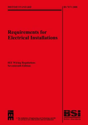 IEE Wiring Regulations: (BS 7671: 2008) - Standards and Compliance S. (Paperback)